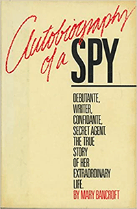 Mary Bancroft's Autobiography of a Spy