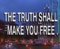 Part VI - The Truth Shall Make You Free